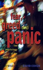 Fear, Greed and Panic: The Psychology of the Stock Market - David Cohen