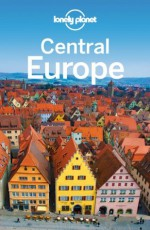 Lonely Planet Central Europe (Travel Guide) - Lonely Planet, Ryan Ver Berkmoes, Mark Baker, Kerry Christiani, Steve Fallon, Tim Richards, Andrea Schulte-Peevers, Luke Waterson