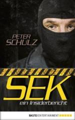 SEK - ein Insiderbericht: Ein Insiderbericht (German Edition) - Peter Schulz