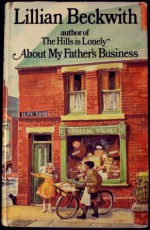 About My Father's Business - Lillian Beckwith, Douglas Hall