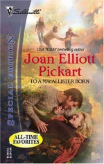 To a MacAllister Born - Joan Elliott Pickart