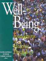 Well-Being: Foundations of Hedonic Psychology - Daniel Kahneman, Edward Diener