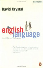 The English Language: A Guided Tour of the Language - David Crystal