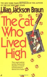 The Cat Who Lived High - Lilian Jackson Braun