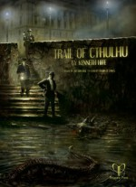 Trail of Cthulhu Role-Playing Game - Kenneth Hite