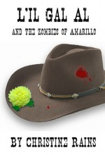 L'il Gal Al and the Zombies of Amarillo - Christine Rains