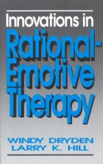 Innovations in Rational-Emotive Therapy - Alex Dryden