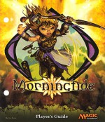 Magic the Gathering: Morningtide Player's Guide - Wizards of the Coast, Steve Prescott, Dan Scott, Eric Fortune, Mark Zug, Mark Tedin, Noah Weil, Zoltan Boros, Gabor Szikszai