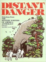 Distant Danger: The 1988 Mystery Writers Of America Anthology - Mystery Writers of America, Janwillem van de Wetering