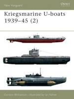 Kriegsmarine U-boats 1939-45 (2) (New Vanguard) - Gordon Williamson, Ian Palmer