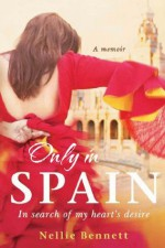 Only in Spain - Nellie Bennett
