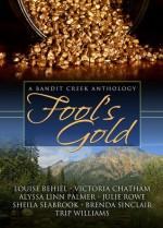 Fool's Gold - Louise Behiel, Brenda Sinclair, Trip Williams, Victoria Chatham, Alyssa Linn Palmer, Julie Rowe, Sheila Seabrook