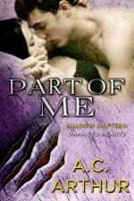 Part of Me (Shadow Shifters: Damaged Hearts) - A.C. Arthur