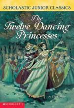 The Twelve Dancing Princesses - Ellen Miles