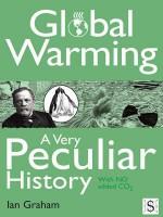 Global Warming, a Very Peculiar History - Ian Graham