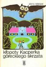 Kłopoty Kacperka góreckiego skrzata - Zofia Kossak-Szczucka