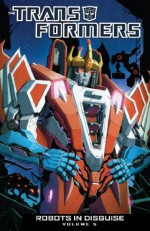 Transformers: Robots in Disguise Vol. 5 - John Barber, Livio Ramondelli, Atilio Rojo, Dheeraj Verma & Andrew Griffith, Casey W. Coller