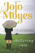 Sheltering Rain - Jojo Moyes
