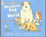 The Most Obedient Dog in the World - Anita Jeram