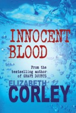 Innocent Blood: 4 (DCI Andrew Fenwick) - Elizabeth Corley