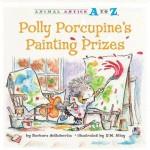 Polly Porcupine's Painting Prizes - Barbara deRubertis