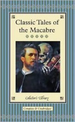 Classic Tales of the Macabre - David Stuart Davies