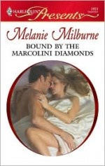 Bound by the Marcolini Diamonds (Marcolini Men, #2) - Melanie Milburne