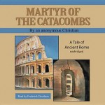 Martyr of the Catacombs: A Tale of Ancient Rome - An Anonymous Christian, Frederick Davidson