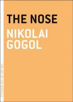 The Nose - Nikolai Gogol, Ian Dreiblatt
