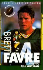 Brett Favre: A Biography - Bill Gutman
