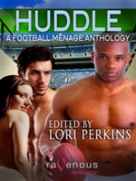 Huddle: A Football Ménage Anthology - Lori Perkins, Ryan Field, Stacy Brown, Johnny Murdoc, Lisa and Tommy Lane, Derek Clendening, Courney Sheets