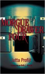 Morgue Drawer Four - Jutta Profijt, Erik J. Macki