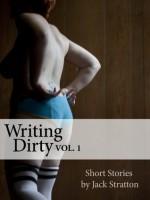Writing Dirty Vol. 1 - Jack Stratton