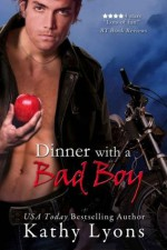 Dinner with a Bad Boy - Kathy Lyons