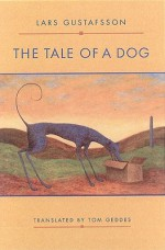 The Tale of a Dog: From the Diaries and Letters of a Texan Bankruptcy Judge - Lars Gustafsson