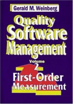 Quality Software Management: First-Order Measurement - Gerald M. Weinberg