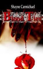 Blood Ties - Shayne Carmichael