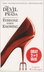 The Devil Wears Prada / Everyone Worth Knowing - Lauren Weisberger