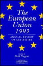 The European Union 1993: Annual Review Of Activities - Neill Nugent