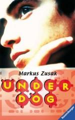 Underdog - Markus Zusak