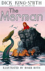 The Merman - Dick King-Smith, Fox Busters Ltd