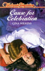 Cause For Celebration - Gina Wilkins