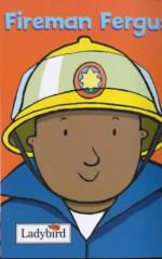 Fireman Fergus Sticker Fun (Little Workmates) - Mandy Ross, Emma Dodd