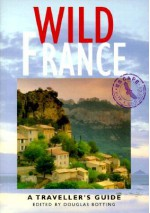 Wild France: A Traveller's Guide (Wild Guides) - Douglas Botting