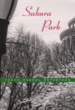 Sakura Park: Poems - Rachel Wetzsteon