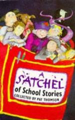 A Satchel of School Stories - Pat Thomson, Pat Thomson