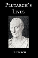 Selections from Plutarch's Lives - Plutarch