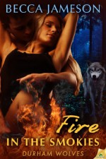 Fire in the Smokies (Durham Wolves) - Becca Jameson