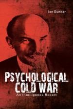 Psychological Cold War: An Intelligence Report - Ian Dunbar