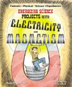 Energizing Science Projects with Electricity and Magnetism - Robert Gardner, Tom LaBaff